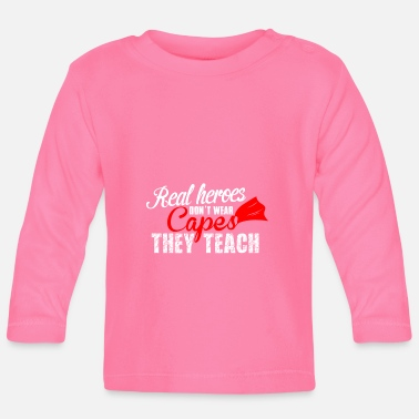 Teaching teach hero teach - Baby Longsleeve Shirt
