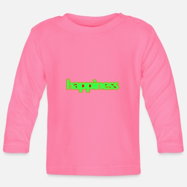 Happiness happiness. - Baby Langarmshirt