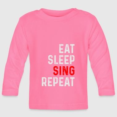 SING REPEAT - Baby Long Sleeve T-Shirt