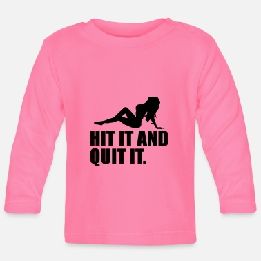 Hits hit and quit - Baby Longsleeve Shirt