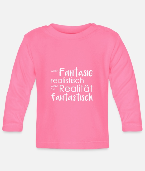 Thoughtful Baby Long-Sleeved Shirts - Fantasy realistic reality would be fantastic - Baby Longsleeve Shirt azalea