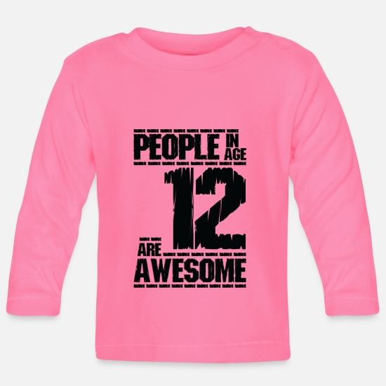 Birthday Baby Clothes - PEOPLE IN AGE 12 ARE AWESOME - Baby Longsleeve Shirt azalea