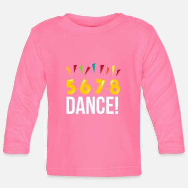 Country 5 6 7 8 Line Dance Gift Linedancing Country - Baby Longsleeve Shirt