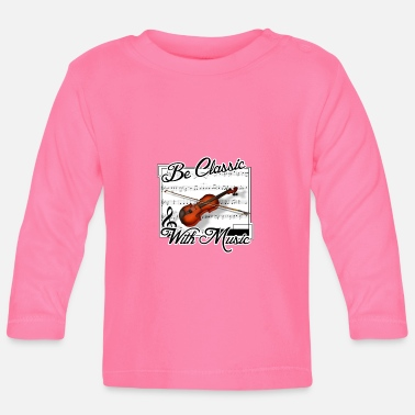 Classical Music Be classic with Music - Baby Longsleeve Shirt