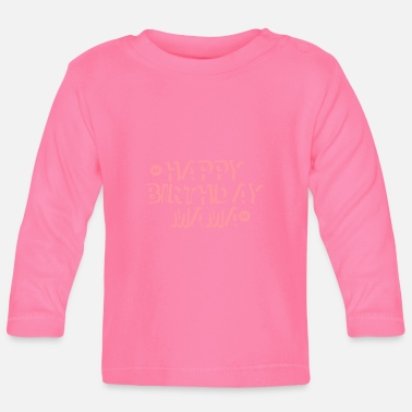 Happy Birthday Mom Baby T Shirt