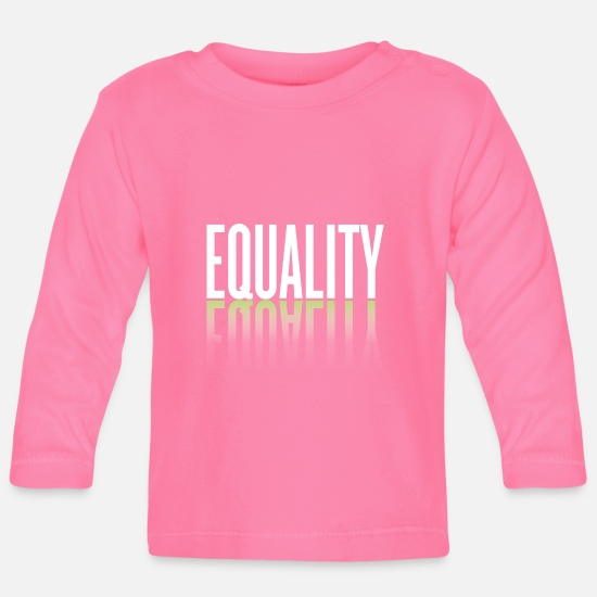 Equal Baby Clothes - Equality Equality Human being is human Godigart - Baby Longsleeve Shirt azalea