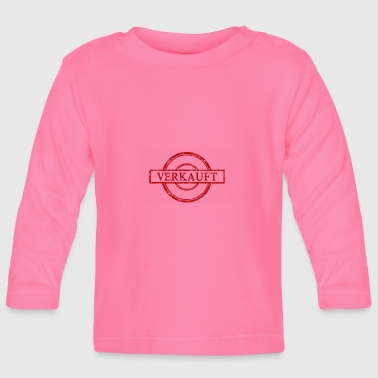 sold out sold out - Baby Long Sleeve T-Shirt