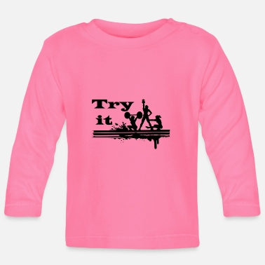 Try Try Try Try it - Baby Longsleeve Shirt