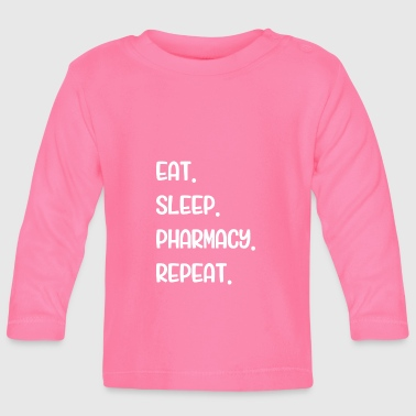 Eat Sleep Pharmacy - Baby Long Sleeve T-Shirt