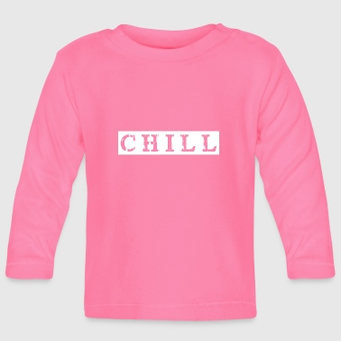 chill chill chill out - Långärmad T-shirt baby