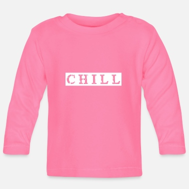 Chiller chill chill chill-out - T-shirt manches longues Bébé
