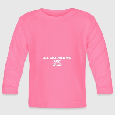 All Sexualities Are Valid White - Baby Long Sleeve T-Shirt