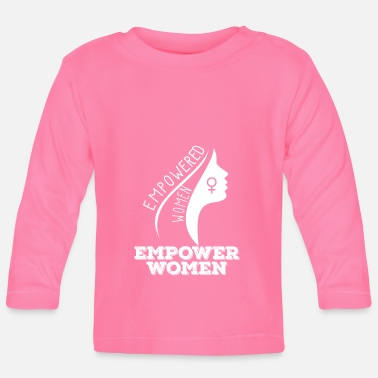 Feminist Feminist Empowered Women - Baby Long Sleeve T-Shirt