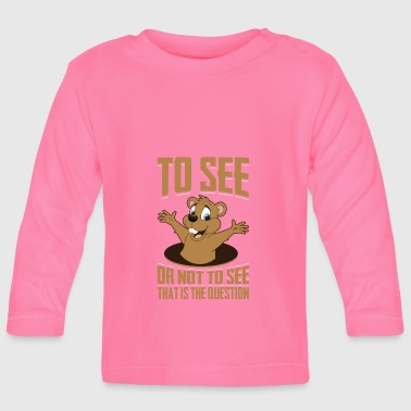 That Is The Question, Ground-Hog Woodchuck - Baby Long Sleeve T-Shirt