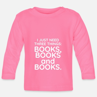 Book Books, books and books - Baby Long Sleeve T-Shirt