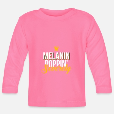 American Melanin Poppin African American Dark-skinned Colored - Baby Long Sleeve T-Shirt