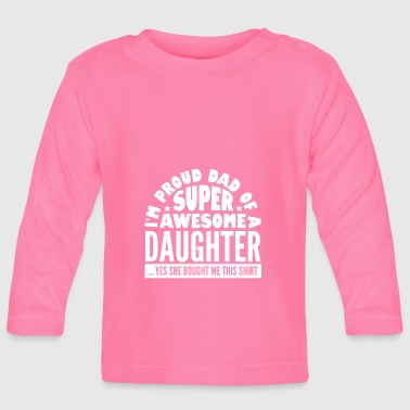 Super dad daughter dad - Baby Long Sleeve T-Shirt