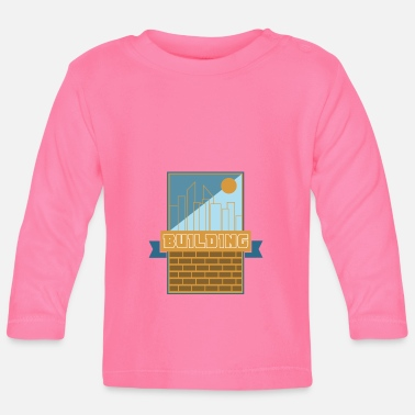 Building Building Building - Baby Long Sleeve T-Shirt