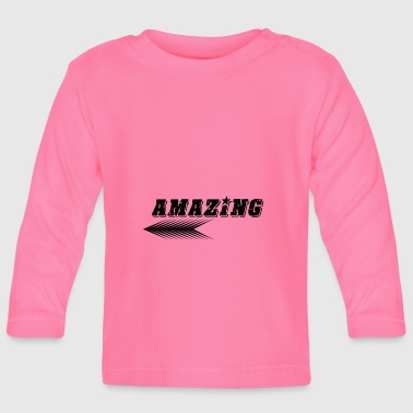 Amazing - Baby Long Sleeve T-Shirt