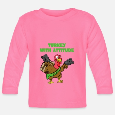 Turkey Turkey With Attitude turkey turkey - Baby Longsleeve Shirt