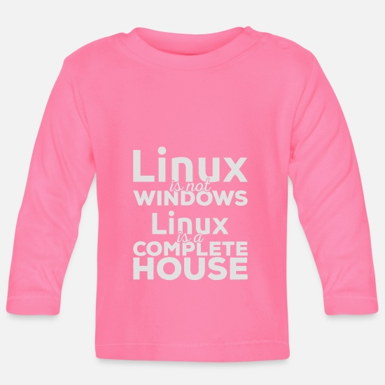 Linux Babykleidung - Linux ist not Windows! Linux is a complete house! - Baby Langarmshirt Azalea