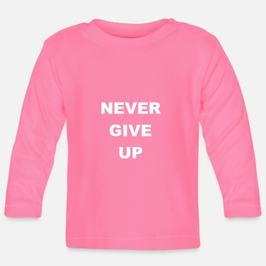 Up Never Give Up - Maglietta maniche lunghe neonato