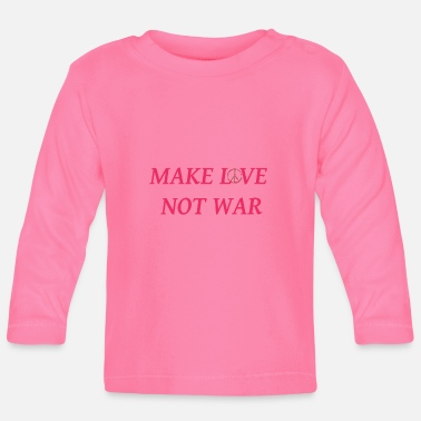 make love not war - Baby Langarmshirt