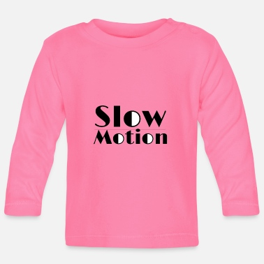 Motion Slow motion - Baby Long Sleeve T-Shirt