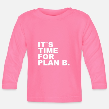 Underground It is time for plan b . Es ist Zeit fuer Plan B. - Baby Langarmshirt