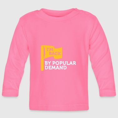 Popular I'm Popular And In Demand! - Baby Long Sleeve T-Shirt