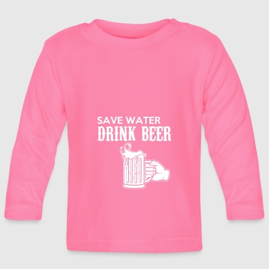 Drink Beer Save Water Motive English - Baby Long Sleeve T-Shirt
