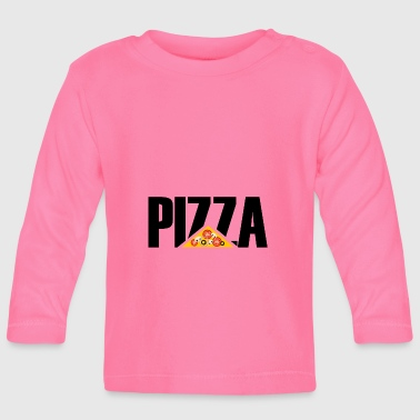 Pizza - Pizza - Pizza - Baby Long Sleeve T-Shirt