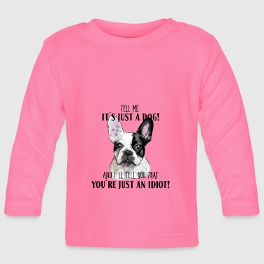 Bulldog FRENCH BULLDOG - FRENCH BULLDOG DOG JUST - Baby Long Sleeve T-Shirt