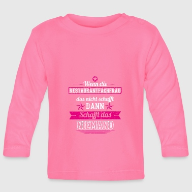 GIFT CREATES NOT the restaurant specialist - Baby Long Sleeve T-Shirt