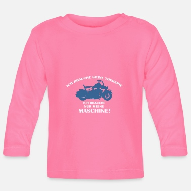 No therapy, but motorcycle! - Baby Longsleeve Shirt