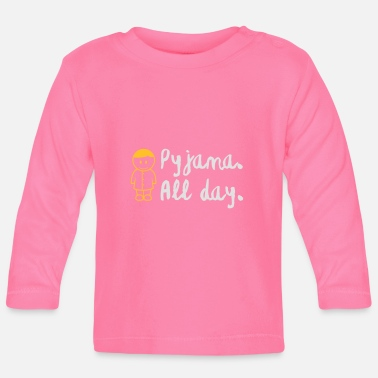 Lazy Underwear Throughout The Day In Your Pajamas! - Baby Longsleeve Shirt