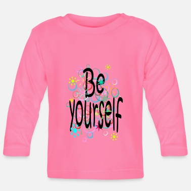Yourself Be yourself - Baby Long Sleeve T-Shirt