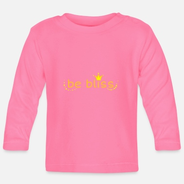 Bliss be bliss - Baby Longsleeve Shirt