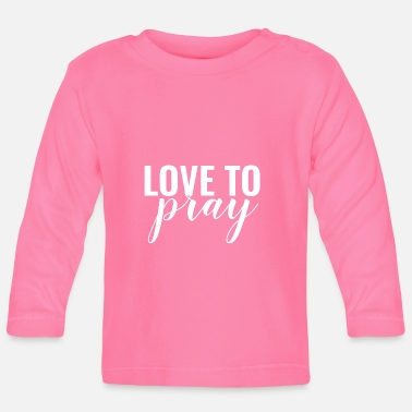 Église Love To Pray - Christian - T-shirt manches longues Bébé