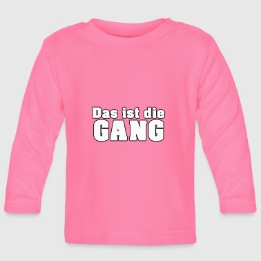 That's the GANG - Baby Long Sleeve T-Shirt