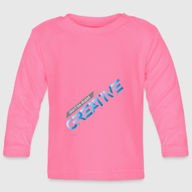 Be creative - Baby Long Sleeve T-Shirt