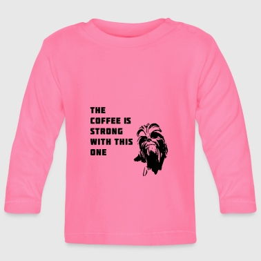 coffee chewbacca strong dark dunkle seite - Baby Langarmshirt