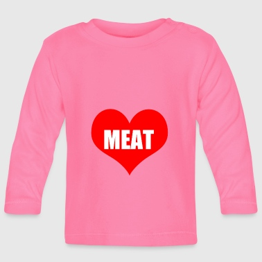 meat - Baby Long Sleeve T-Shirt