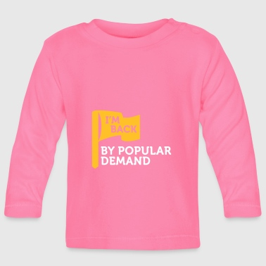 I'm Popular And In Demand! - Baby Long Sleeve T-Shirt
