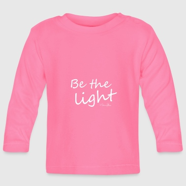 Be the light - Baby Long Sleeve T-Shirt