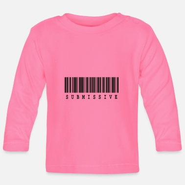 Submissive SUBMISSIVE ... - Baby Longsleeve Shirt