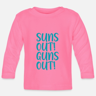 Out Suns Out Guns Out - Baby Longsleeve Shirt