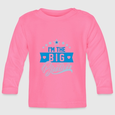 Big I'm the big Brother - I am big brother - Baby Long Sleeve T-Shirt