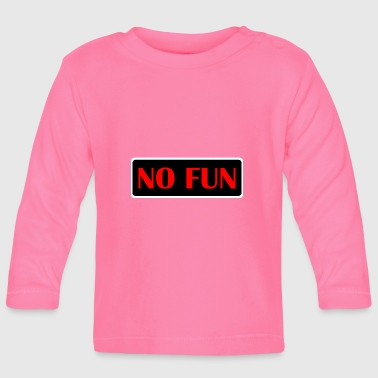 Fun no fun - Baby Long Sleeve T-Shirt