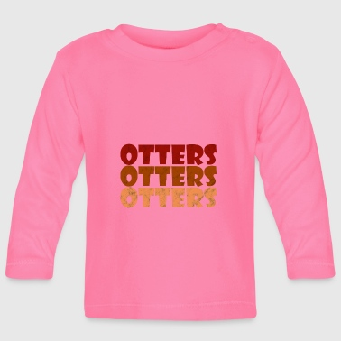 otters otters otters - Baby Long Sleeve T-Shirt